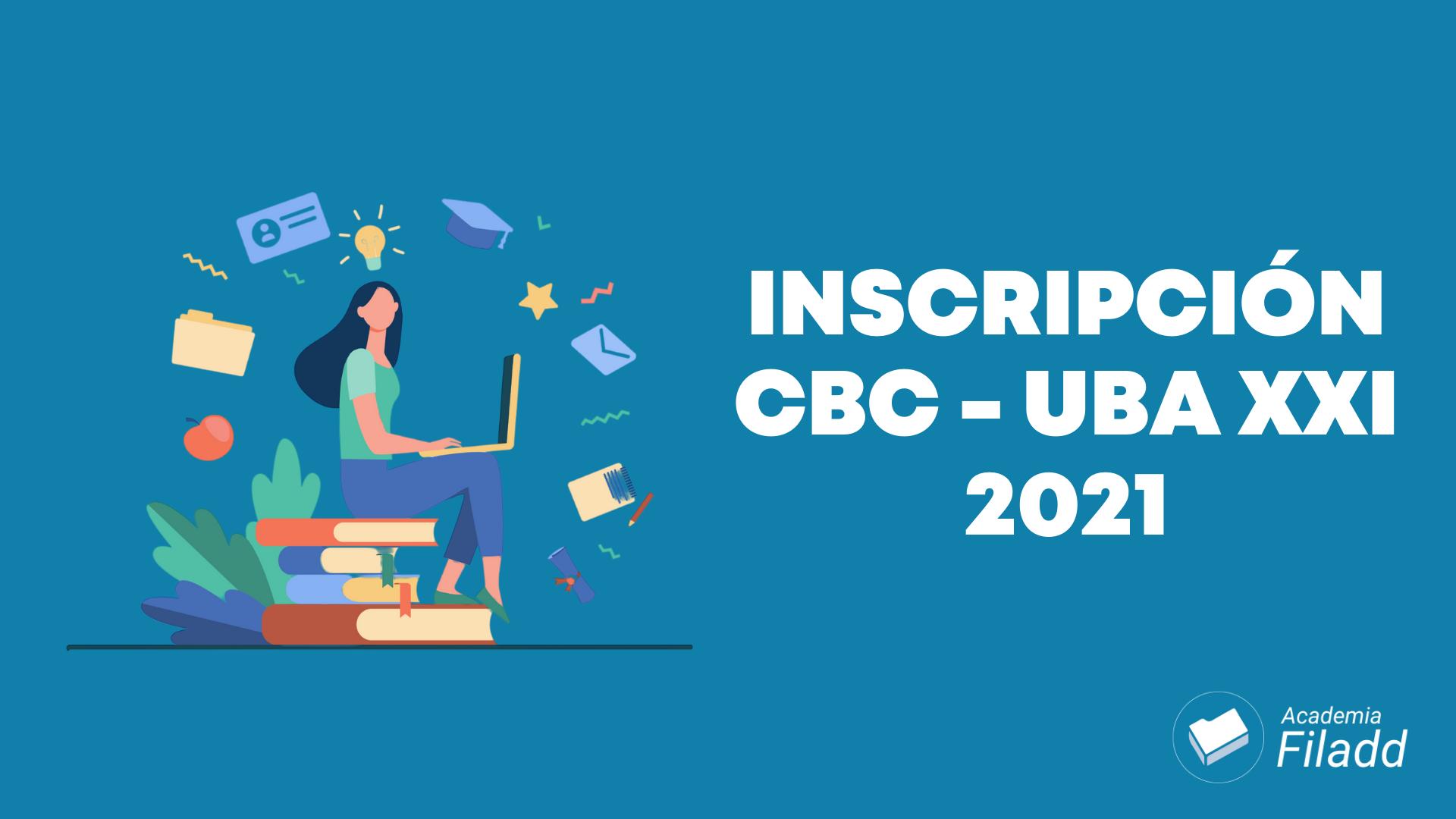 Como Inscribirse Al Cbc Y Uba Xxi 2021 Filadd Blog